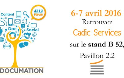 Retrouvez Cadic Services au salon Documation le 6-7 avril 2016